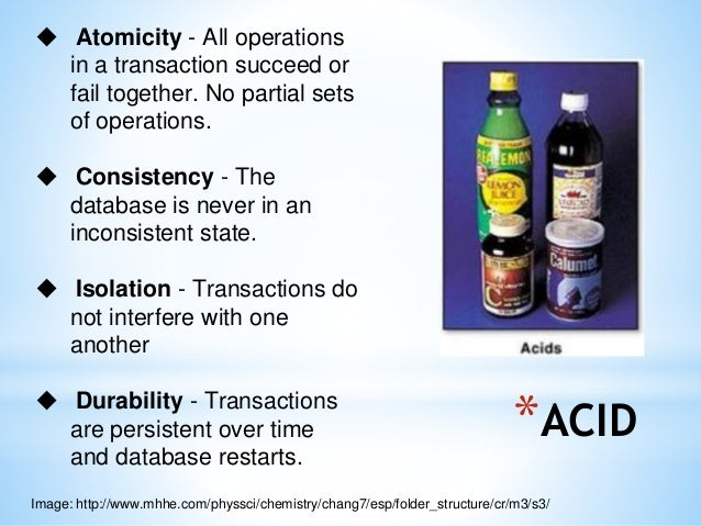acid atomicity consistency isolation durability The acronym acid stands for atomicity, consistency, isolation and durability acid properties are group of properties that every dbms must satisfy.
