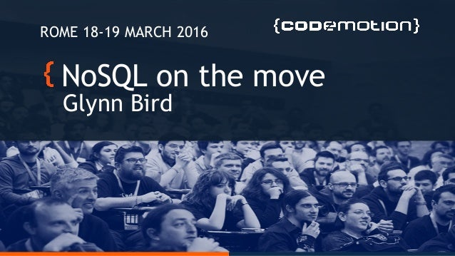 NoSQL on the move Glynn Bird ROME 18-19 MARCH 2016