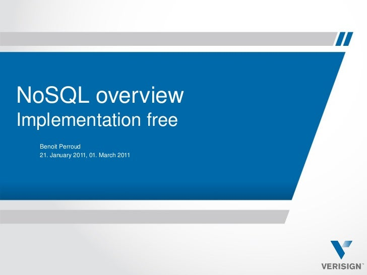 NoSQL overviewImplementation free  Benoit Perroud  21. January 2011, 01. March 2011