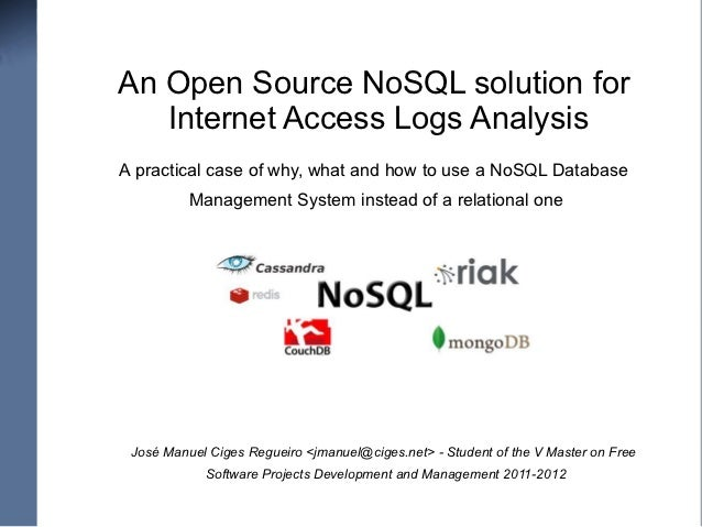 An Open Source NoSQL solution for   Internet Access Logs AnalysisA practical case of why, what and how to use a NoSQL Data...