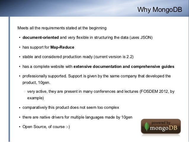 Why MongoDBMeets all the requirements stated at the beginning●   document-oriented and very flexible in structuring the da...