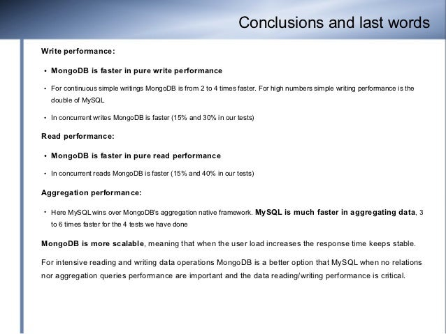 Conclusions and last wordsWrite performance:●    MongoDB is faster in pure write performance●   For continuous simple writ...