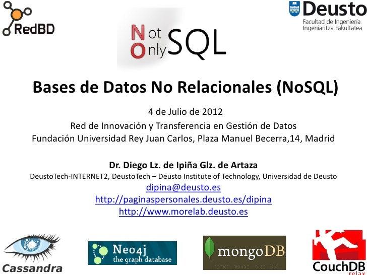 Bases de Datos No Relacionales (NoSQL)                           4 de Julio de 2012        Red de Innovación y Transferenc...