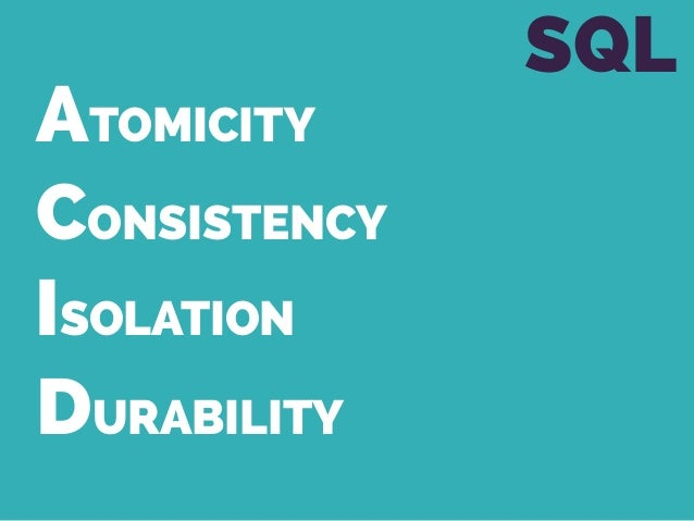 ATOMICITY CONSISTENCY ISOLATION DURABILITY SQL