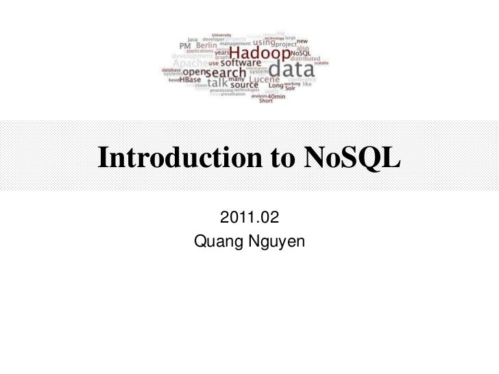 Introduction to NoSQL        2011.02      Quang Nguyen