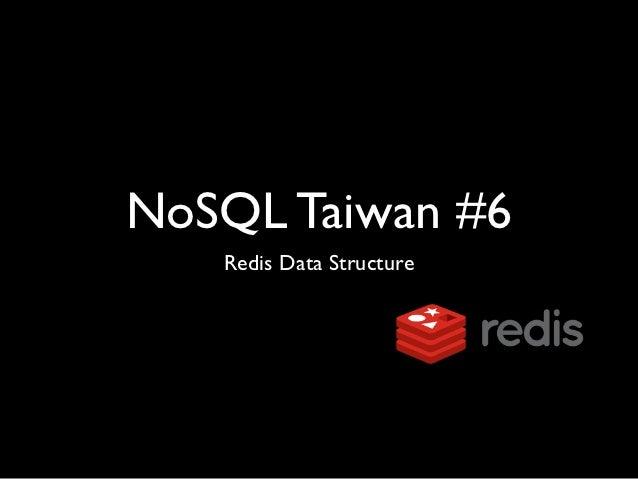 NoSQL Taiwan #6   Redis Data Structure