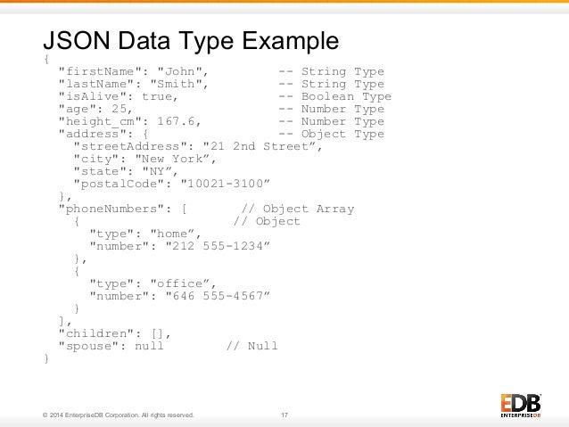 "JSON Data Type Example  {  ""firstName"": ""John"", -- String Type  ""lastName"": ""Smith"", -- String Type  ""isAlive"": true, -- B..."