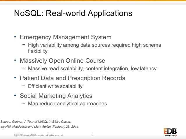 NoSQL: Real-world Applications  • Emergency Management System  − High variability among data sources required high schema ...