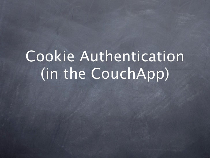 Cookie Authentication  (in the CouchApp)