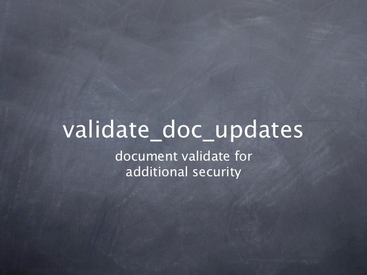 validate_doc_updates    document validate for     additional security