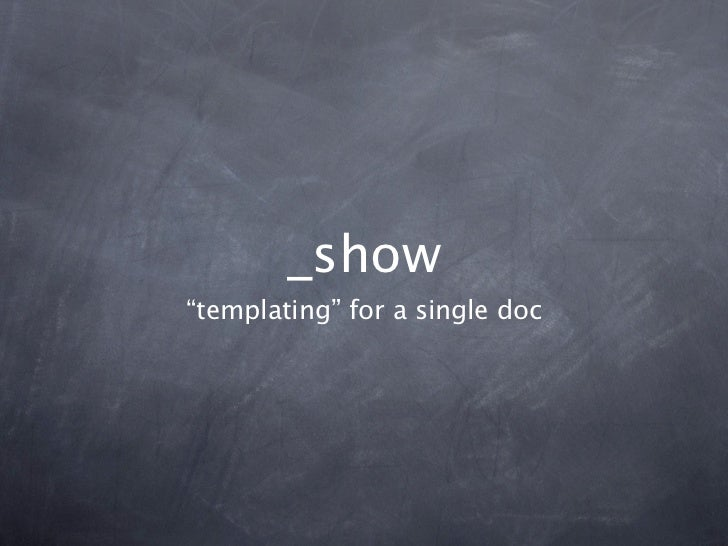 """_show""""templating"""" for a single doc"""
