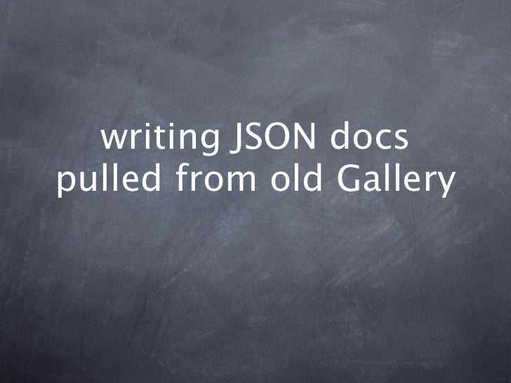 writing JSON docspulled from old Gallery