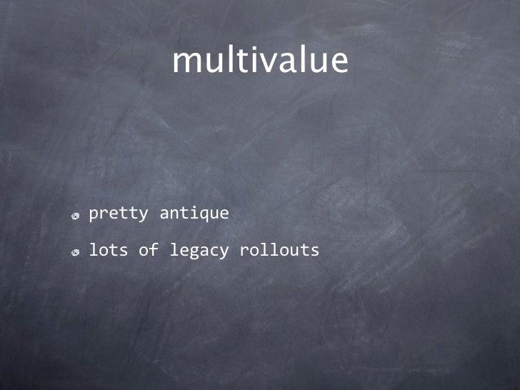 multivalueprettyantiquelotsoflegacyrollouts