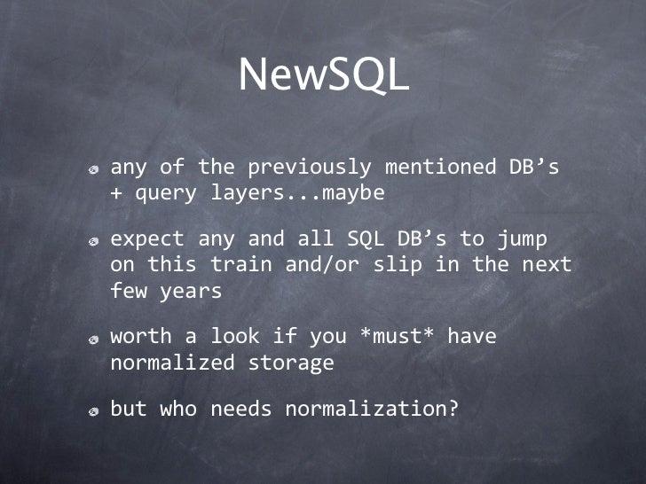NewSQLanyofthepreviouslymentionedDB's+querylayers...maybeexpectanyandallSQLDB'stojumponthistrainand/or...