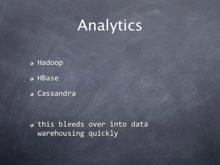 AnalyticsHadoopHBaseCassandrathisbleedsoverintodatawarehousingquickly