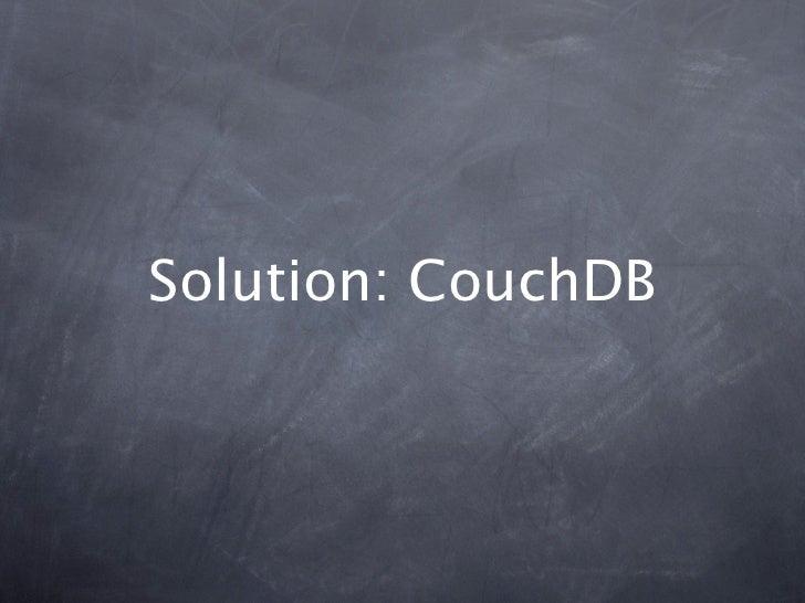 Solution: CouchDB