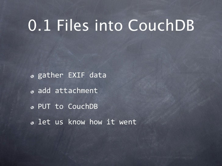 0.1 Files into CouchDB gatherEXIFdata addattachment PUTtoCouchDB letusknowhowitwent