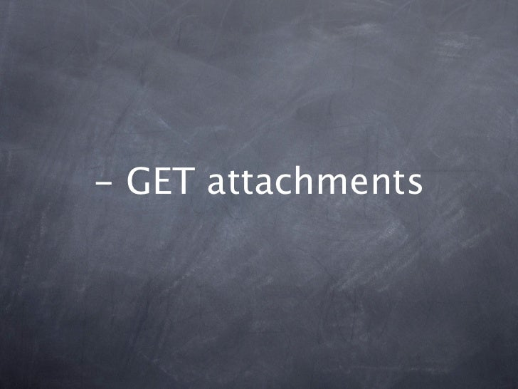 - GET attachments