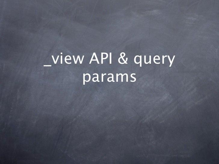 _view API & query     params