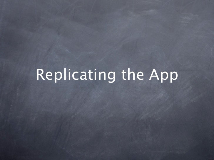 Replicating the App