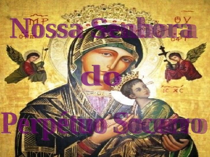 Ligue seu som  Nossa Senhora  Perpétuo Socorro do