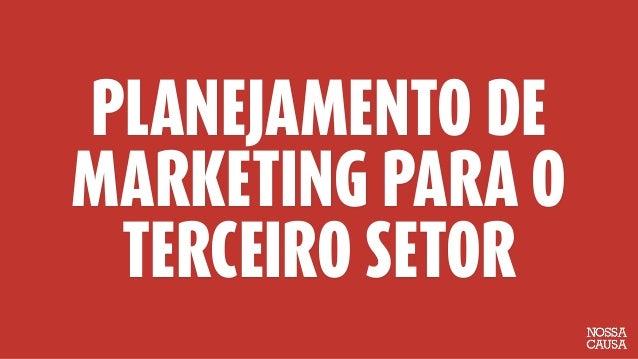 PLANEJAMENTO DE MARKETING PARA O TERCEIRO SETOR