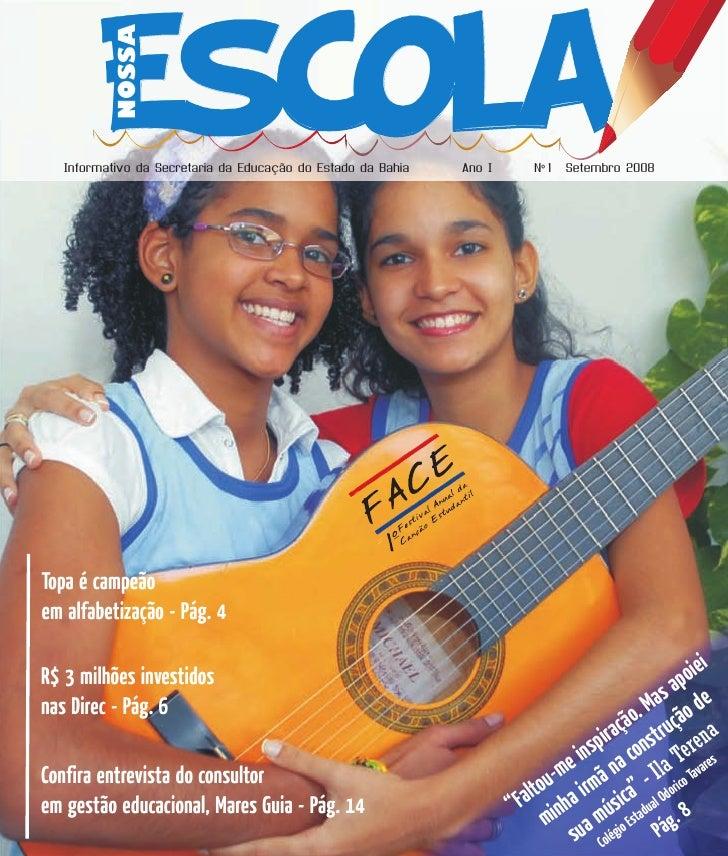 Escola             NOSSA     Informativo da Secretaria da Educação do Estado da Bahia          Ano I       Nº 1   Setembro...