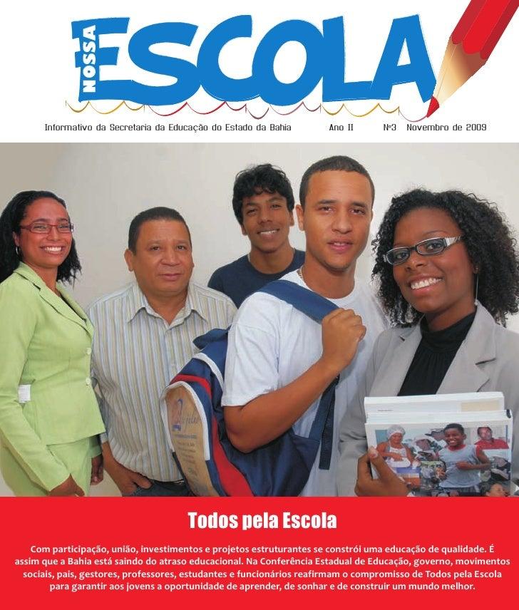 Escola               NOSSA        Informativo da Secretaria da Educação do Estado da Bahia       Ano II         Nº3   Nove...