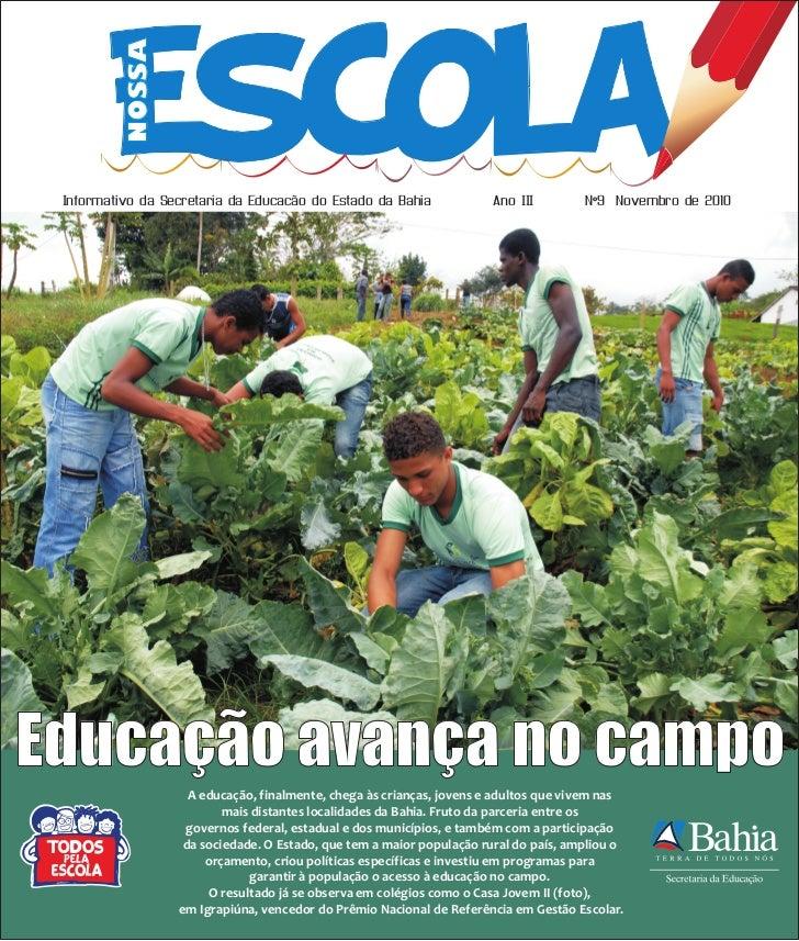 Escola             NOSSA   Informativo da Secretaria da Educação do Estado da Bahia              Ano III        Nº9 Novemb...