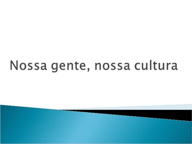 Cultura AculturadeMato Grosso do Sulé o conjunto de manifestações artístico- culturais desenvolvidas pela população su...