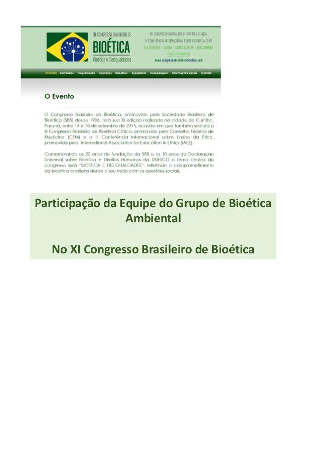 Participação da Equipe do Grupo de Bioética Ambiental No XI Congresso Brasileiro de Bioética