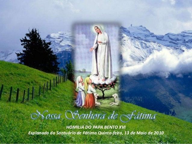 HOMILIA DO PAPA BENTO XVI Esplanada do Santuário de Fátima Quinta-feira, 13 de Maio de 2010