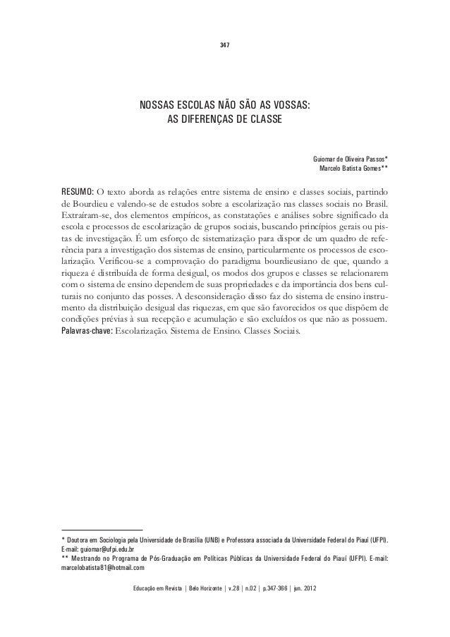 347  NOSSAS ESCOLAS NÃO SÃO AS VOSSAS:  AS DIFERENÇAS DE CLASSE  Guiomar de Oliveira Passos*  Marcelo Batista Gomes**  RES...