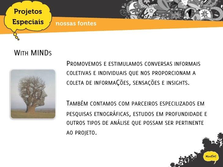 Projetos Especiais    nossas fontes    WITH MINDS                 PROMOVEMOS E ESTIMULAMOS CONVERSAS INFORMAIS            ...