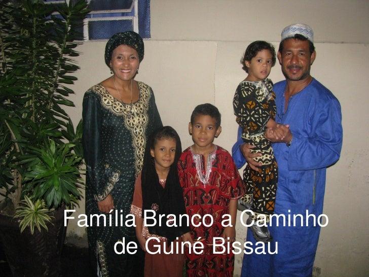 Família Branco a Caminho    de Guiné Bissau