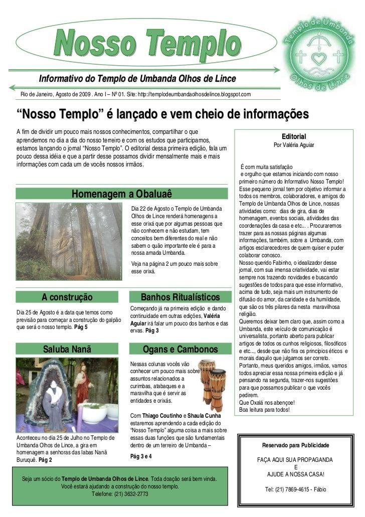 Informativo do Templo de Umbanda Olhos de Lince Rio de Janeiro, Agosto de 2009 . Ano I – Nº 01. Site: http://templodeumban...