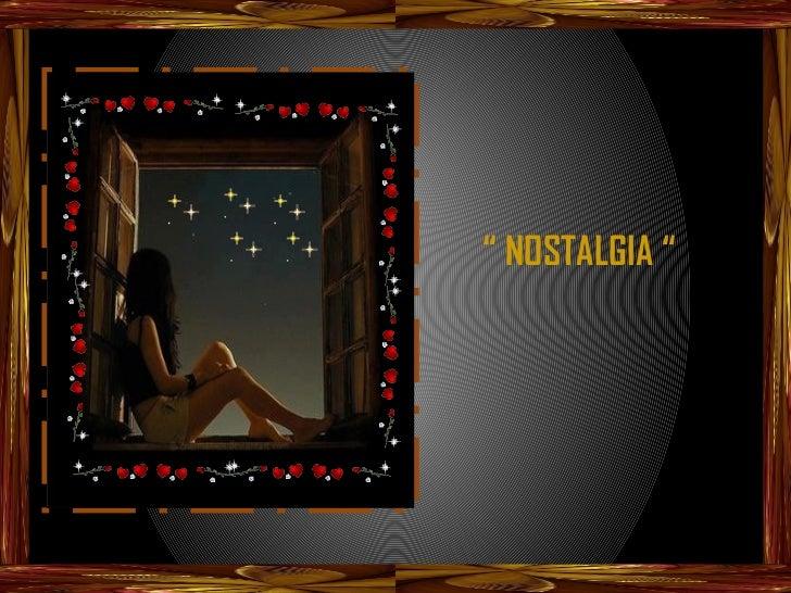 """"""" NOSTALGIA """""""