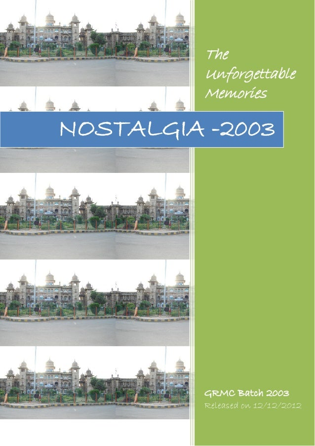 The          Unforgettable          MemoriesNOSTALGIA -2003          GRMC Batch 2003          Released on 12/12/2012