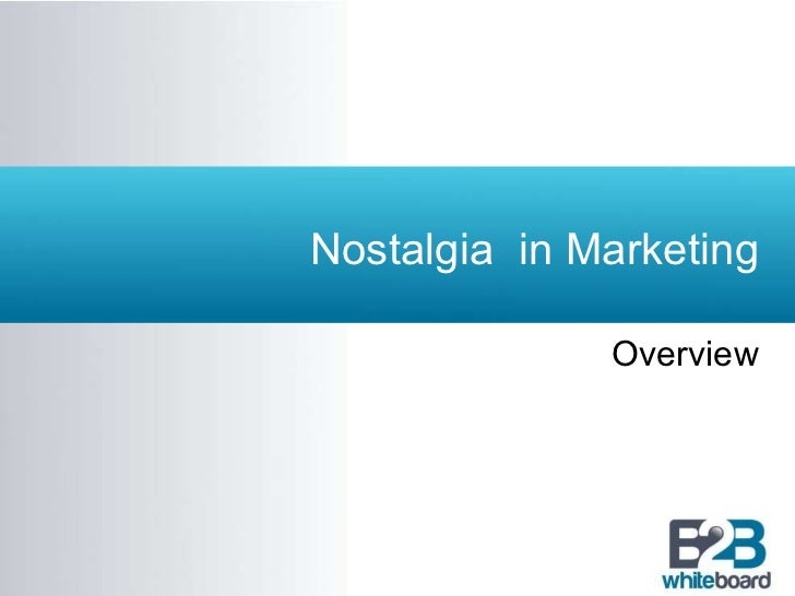 Nostalgia  in Marketing Overview