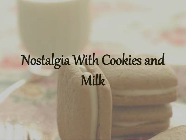 Nostalgia With Cookies and Milk