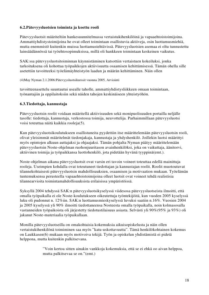 6.2.Pätevyysluotsien toiminta ja koettu rooliPätevyysluotsit määriteltiin hankesuunnitelmassa vertaistukihenkilöinä ja vap...