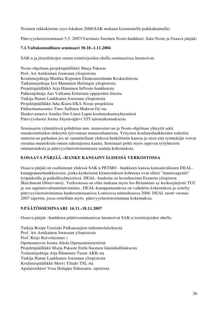 Nosteen rekkakiertue syys-lokakuu 2006(SAK mukana kymmenellä paikkakunnalla)Pätevyysluotsiseminaari 5.5. 2007(Varsinais-Su...