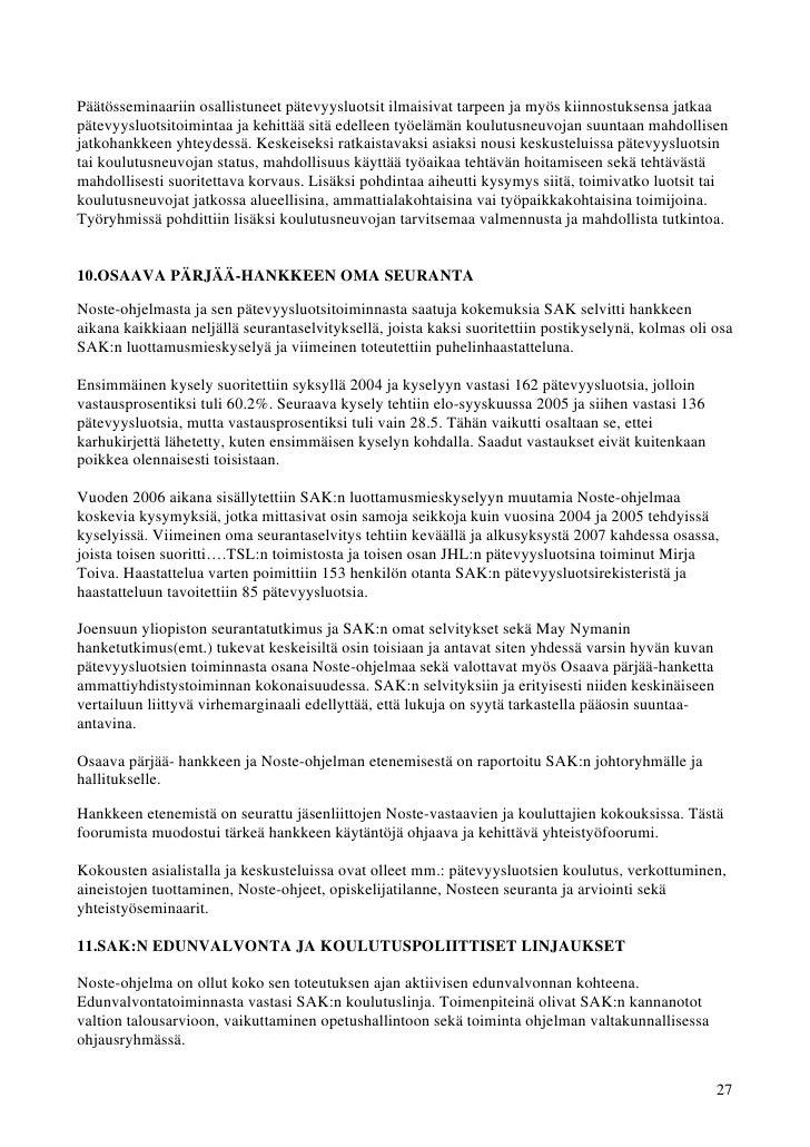 Päätösseminaariin osallistuneet pätevyysluotsit ilmaisivat tarpeen ja myös kiinnostuksensa jatkaapätevyysluotsitoimintaa j...