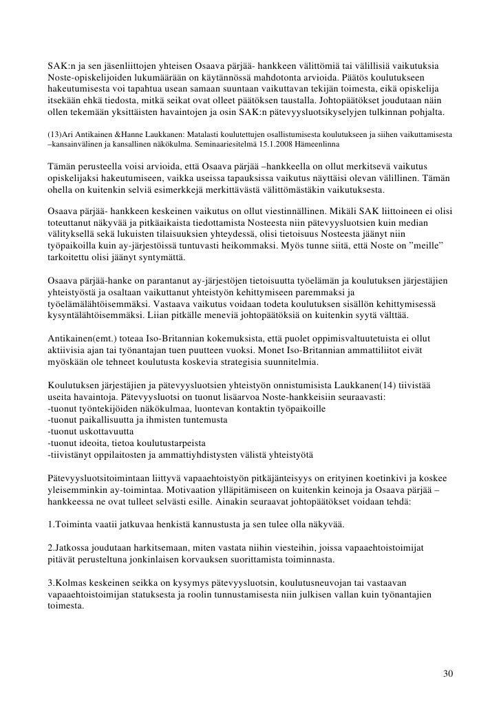 SAK:n ja sen jäsenliittojen yhteisen Osaava pärjää- hankkeen välittömiä tai välillisiä vaikutuksiaNoste-opiskelijoiden luk...