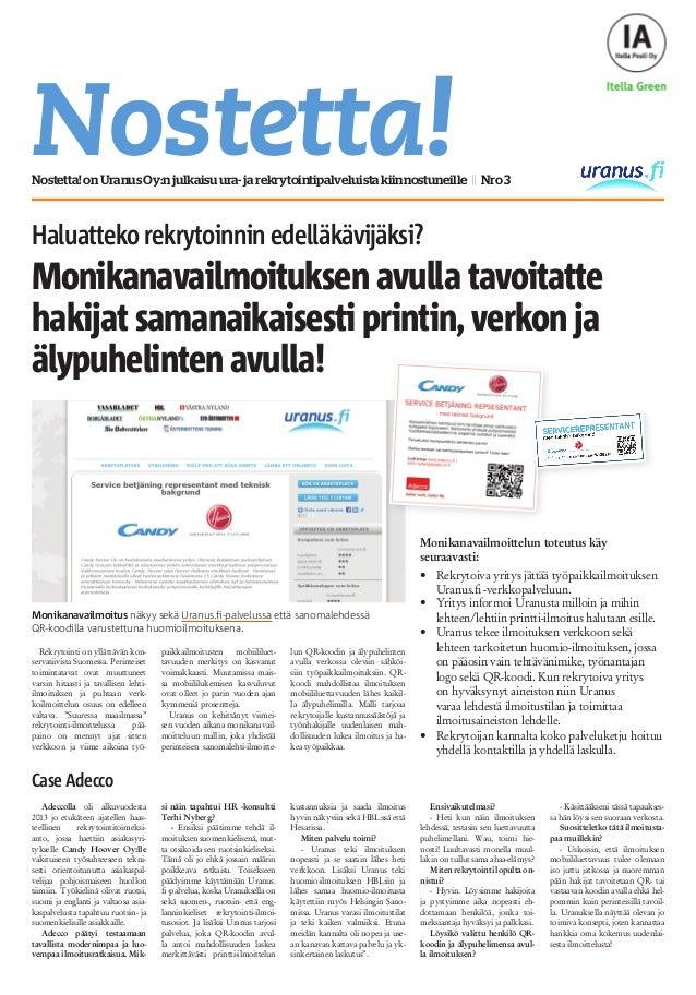 Rekrytointi on yllättävän kon- servatiivista Suomessa. Perinteiset toimintatavat ovat muuttuneet varsin hitaasti ja tavall...
