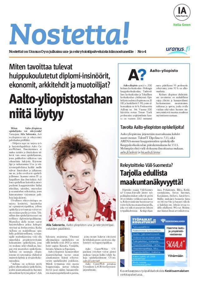 Miten Aalto-yliopiston opiskelijoita voi rekrytoida? Vastaajana Aila Saloranta, Aal- to-yliopiston ura- ja rekrytointi- pa...