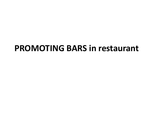 PROMOTING BARS in restaurant