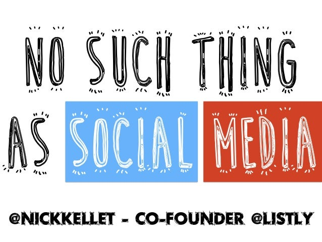 @NickKellet - Co-Founder @Listly No Such Thing as Social Media
