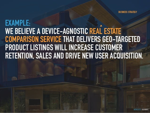 GOTHELF.CO / @JBOOGIE EXAMPLE: WE BELIEVE A DEVICE-AGNOSTIC REAL ESTATE COMPARISON SERVICE THAT DELIVERS GEO-TARGETED PROD...