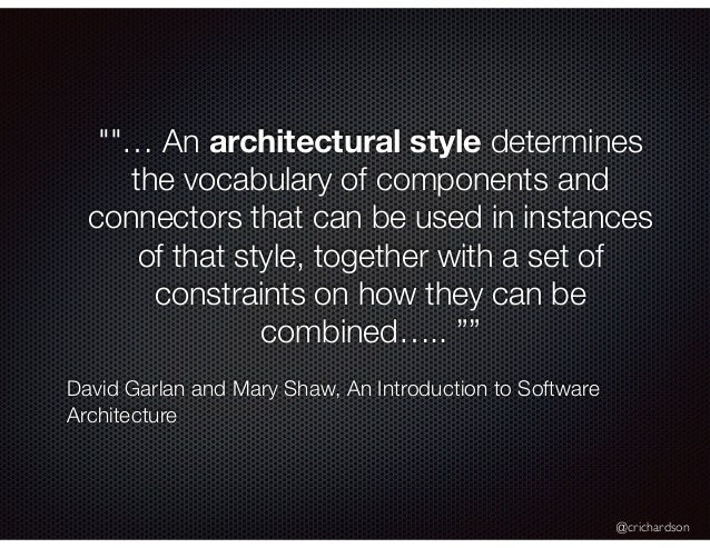 """@crichardson """"""""… An architectural style determines the vocabulary of components and connectors that can be used in instanc..."""